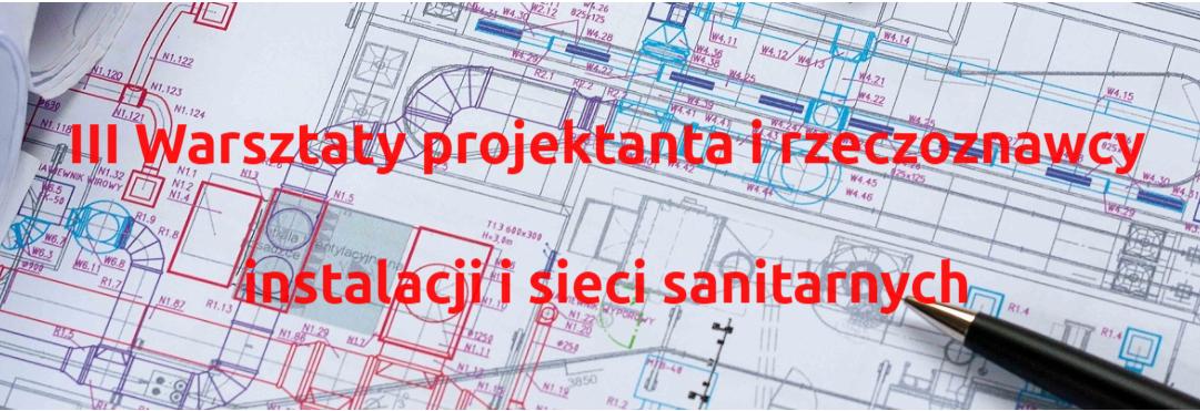 Warsztaty Projektanta i Rzeczoznawcy Instalacji i Sieci Sanitarnych
